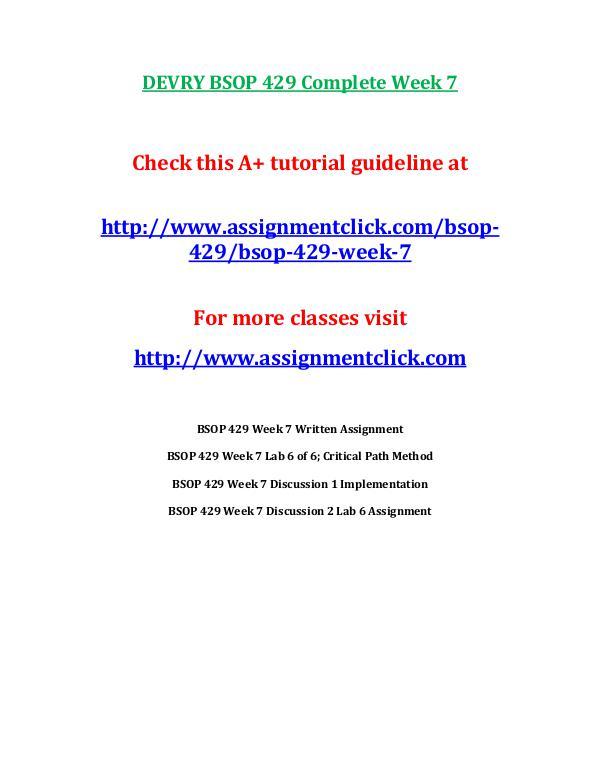 DEVRY BSOP 429 Entire Course Includes Final Exams DEVRY BSOP 429 Complete Week 7