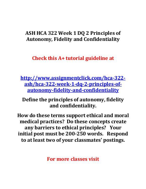 ASH HCA 322 Entire Course ASH HCA 322 Week 1 DQ 2 Principles of Autonomy