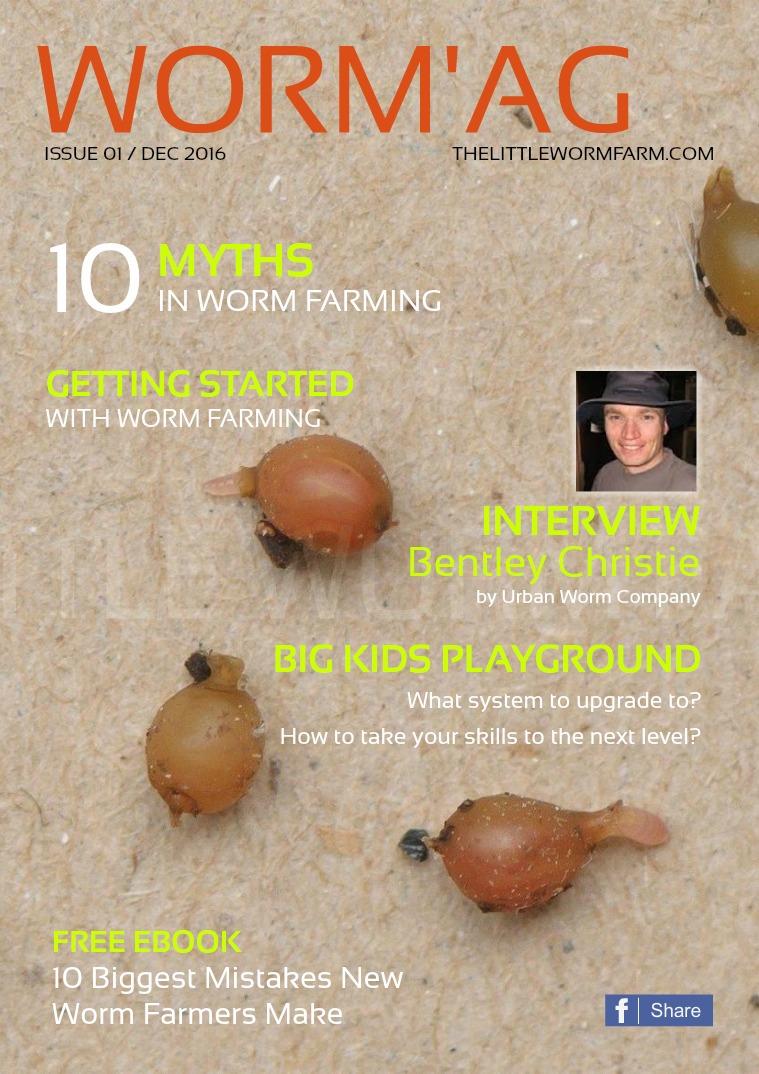 Worm'ag: Worm Farming Magazine Issue 01 - December 2016