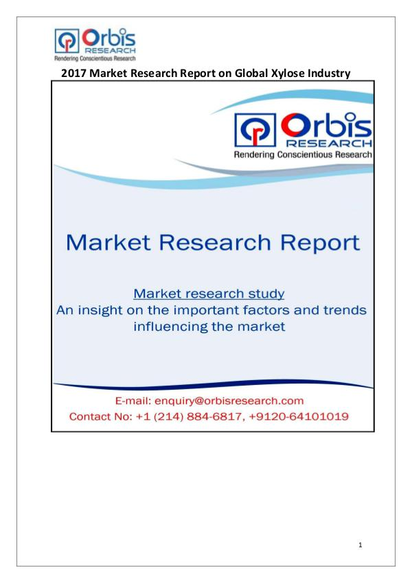 Global Xylose Industry 2017 Market Research Report Global Xylose Industry Overview