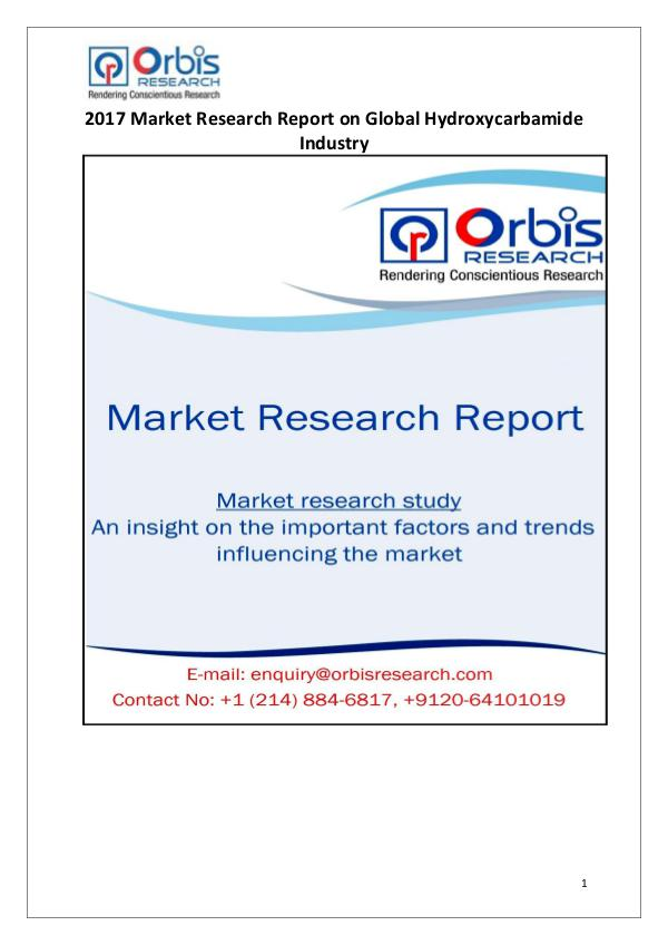 Orbis Research: 2017 Global Hydroxycarbamide Market Latest News on 2017 Global Hydroxycarbamide Market