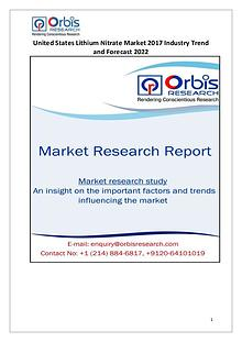 United States Lithium Nitrate Market 2017-2022 Forecast Research Stud