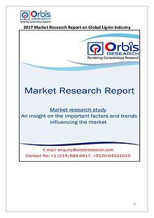 Orbis Research: 2017 Global Lignin Market