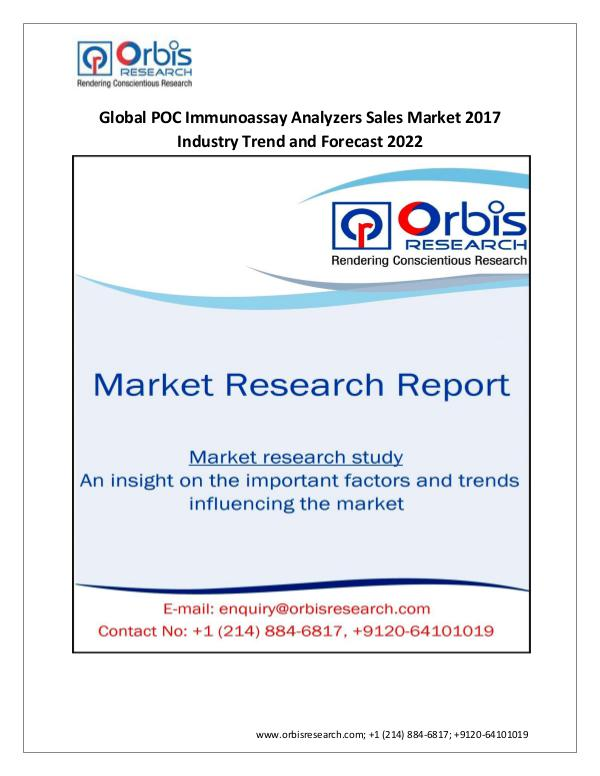 Medical Devices Market Research Report 2017-2022 Global POC Immunoassay Analyzers Sales M