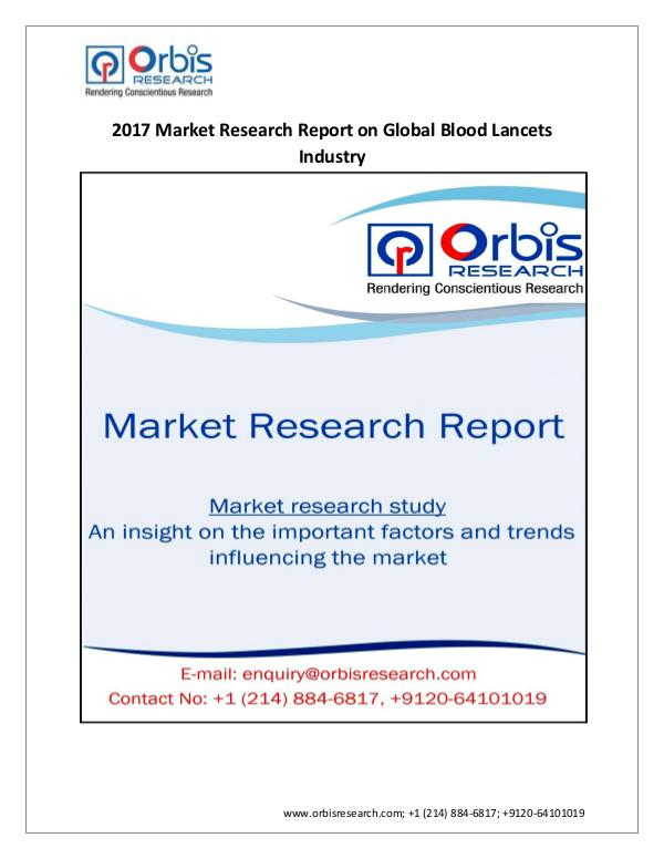 Medical Devices Market Research Report 2017 Global Blood Lancets Market  Share Growth For