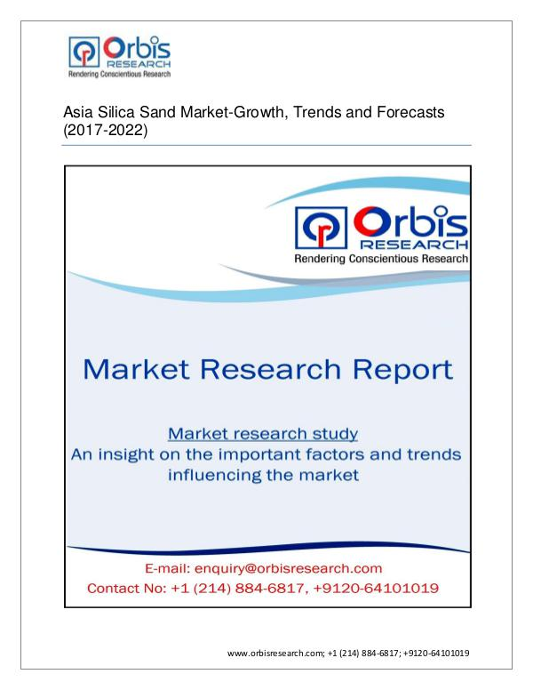 Chemical and Materials Market Research Report 2017 Asia Pacific Silica Sand Market Segmented by