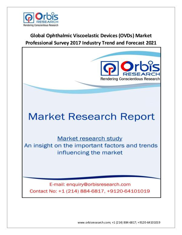Pharmaceuticals and Healthcare Market Research Report 2017 Global Ophthalmic Viscoelastic Devices (OVDs)