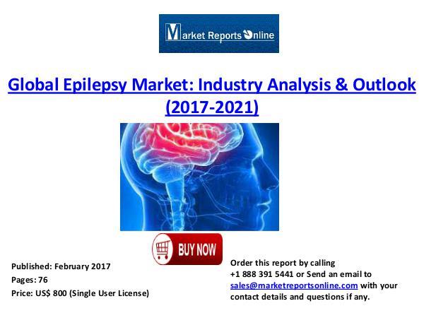 Global Antiepileptic Drugs Market Forecast to 2017-2021 Feb 2017