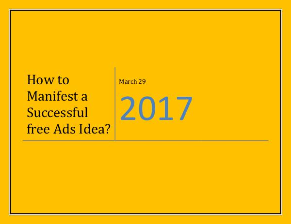 How to Manifest a Successful free Ads Idea? How to Manifest a Successful free Ads Idea?