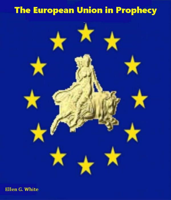 The European Union in Prophecy The EU in Prophecy I