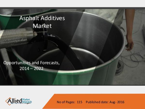 Asphalt Additives Market to have worth $2,302 million by 2022 Asphalt Additives Market to have worth $2,302 mill