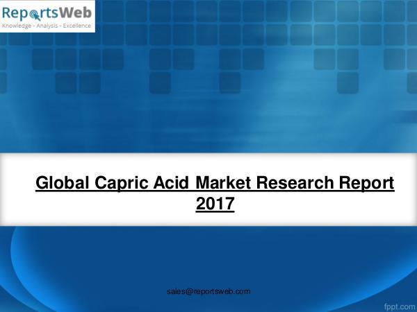 Market Analysis 2017 Analysis: Global Capric Acid Industry