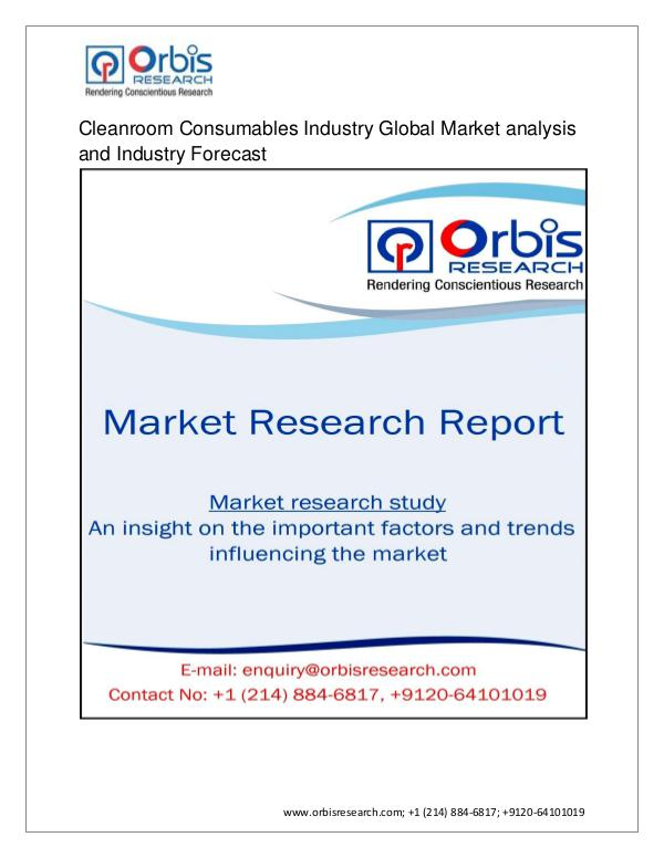 Cleanroom Consumables Industry Global Market analysis and Industry Fo Cleanroom Consumables New Market Research Report