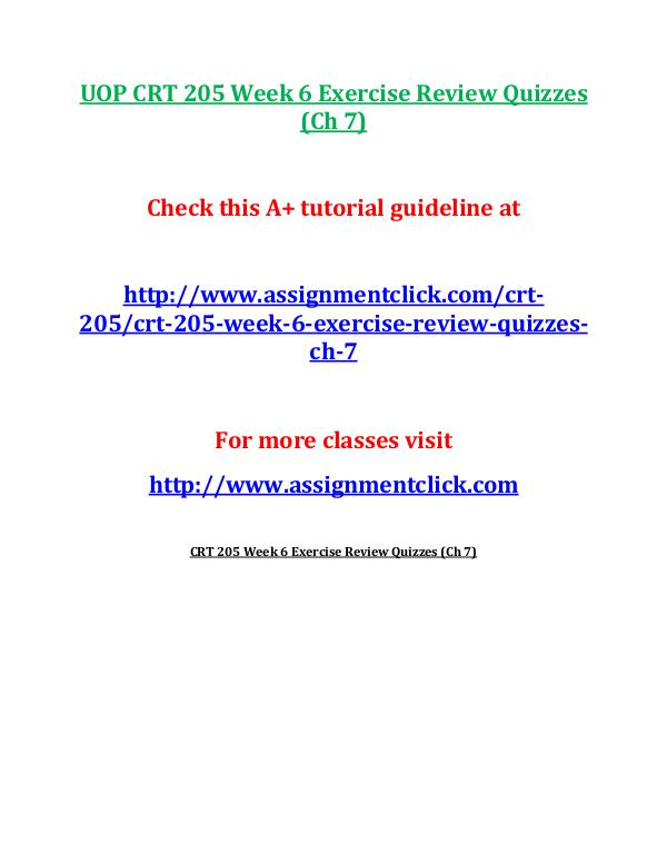 UOP CRT 205 Entire Course UOP CRT 205 Week 6 Exercise Review Quizzes (Ch 7)