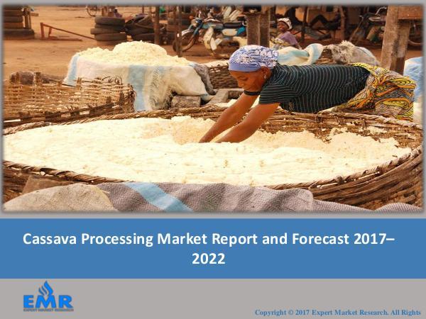 Cassava Processing Market Report 2017-2022
