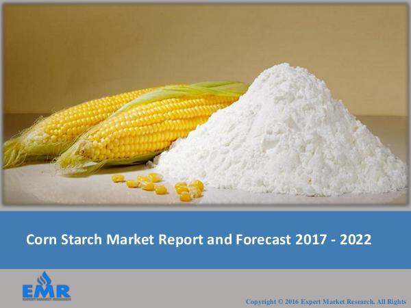 Corn Starch Market Report 2017-2022