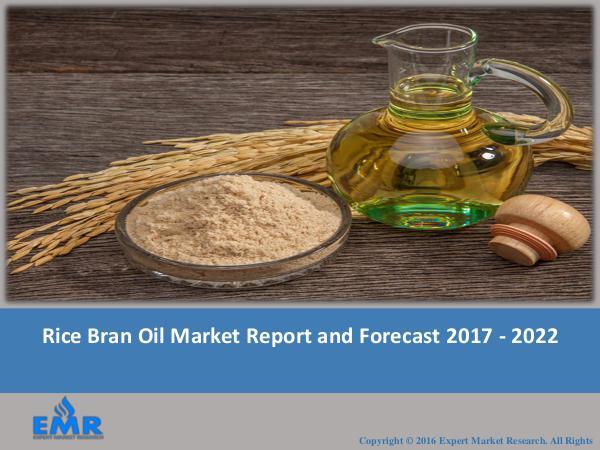 Rice Bran Oil Market Report 2017-2022