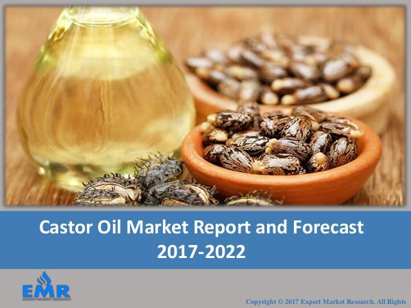 Castor Oil Market Report and Forecast 2017-2022