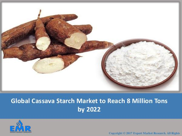 Food and Beverages Research Reports Global Cassava Starch Market 2017-2022