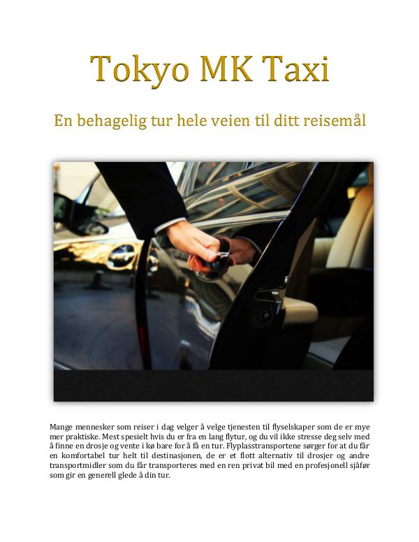 Tokyo MK Taxi: En behagelig tur hele veien til ditt reisemål En behagelig tur hele veien til ditt reisemål