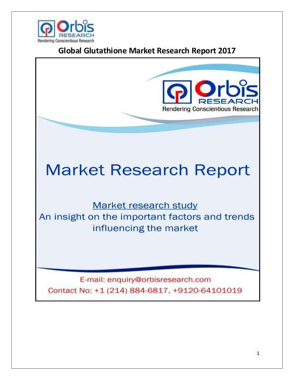 New Study: Global Glutathione Market Trend & Forecast Report Global Glutathione Market