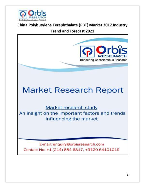 Polybutylene Terephthalate (PBT) Industry-China Market Demand 2017 China Polybutylene Terephthalate (PBT) Market