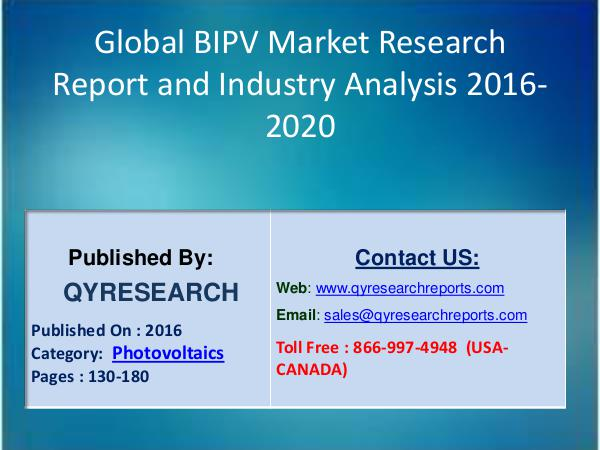 Global BIPV Market 2016 Analysis, Regional Outlook and Strategies Global BIPV Market 2016 Analysis, Regional Outlook
