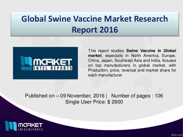 In-Depth Geographical-wise Analysis of Swine Vaccine Market In-Depth Geographical-wise Analysis of Swine Vacci