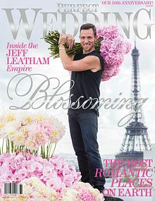 Perfect Wedding Magazine - BLOSSOMING with Jeff Leatham