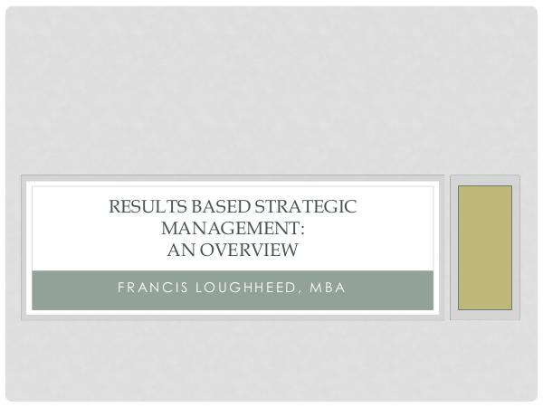 Results Based Strategic Management: An Overview Vol 1.