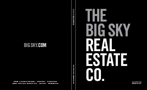 The Big Sky Real Estate Co.'s Listing Book - Winter 2016/17 The Big Sky Real Estate Co.'s Listings Book 16/17