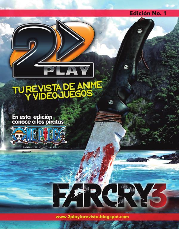 2Play La revista de Videojuegos y Anime Hondureña Primera Edición