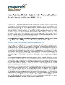 Steam Autoclave Market Trends, Growth, Price and Forecasts To 2024
