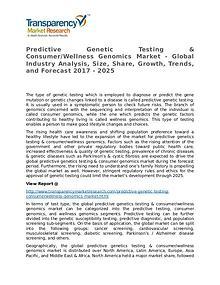 Predictive Genetic Testing & Consumer/Wellness Genomics 2017 Market
