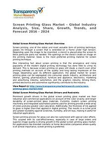 Screen Printing Glass Market Research Report and Forecast up to 2024