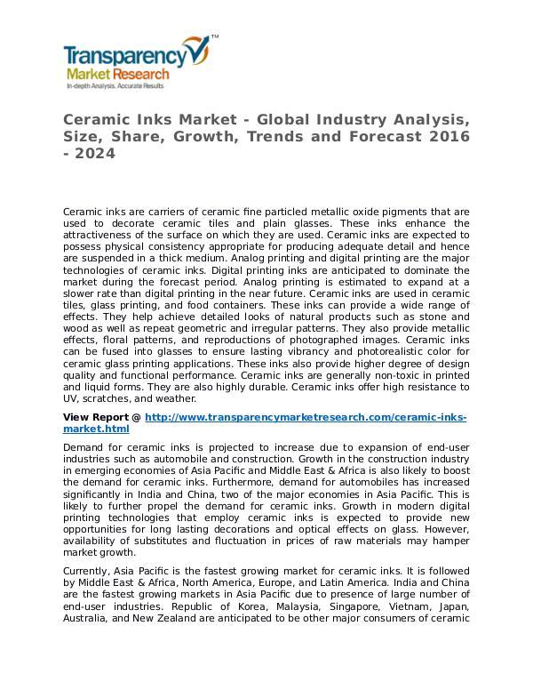 Ceramic Inks Market 2016 Share, Trend, Segmentation and Forecast Ceramic Inks Market - Global Industry Analysis, Si