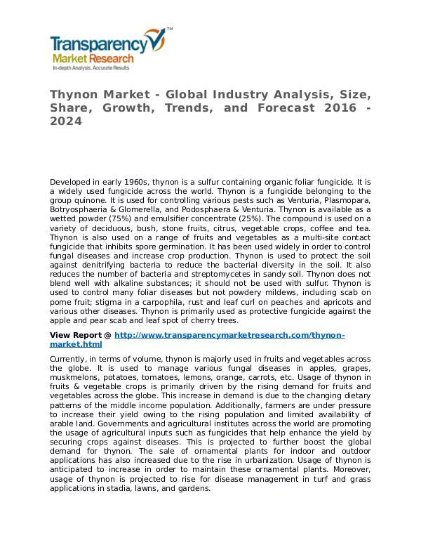 Thynon Market 2016 Share, Trend, Segmentation and Forecast to 2024 Thynon Market - Global Industry Analysis, Size, Sh