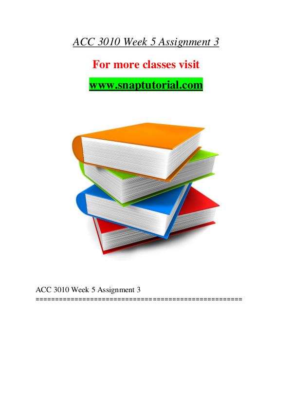 ACC 3010 help A Guide to career/Snaptutorial ACC 3010 help A Guide to career/Snaptutorial