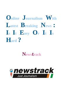 Online Journalism With Latest Breaking News: Is It Easy Or It Is Hard