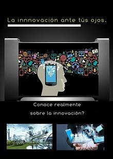 La innovación ante tus ojos.