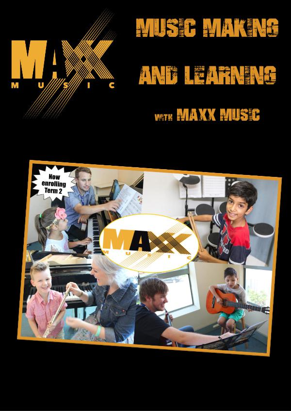 Music Making and Learning with Maxx Music Autumn '17 Music Making and Learning Brochure Term 2 2017 v4