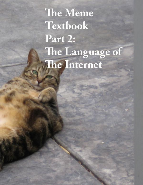 The Meme Textbook Part 2: The Language of the Internet