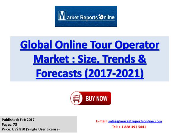 Online Tour Operator Market Research Report and Trends Forecasts 2021 Online Tour Operator Market Research Report