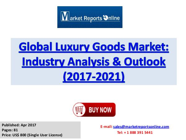 Luxury Goods Industry Research Report and Trends Forecasts 2021 2017 Luxury Goods Industry Global Market Trends