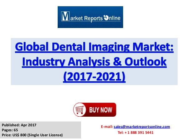 Global Dental Imaging Industry Growth Analysis and Forecasts To 2021 Dental Imaging Market: Global Industry Review