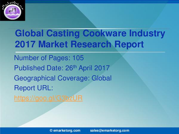 Global Casting Cookware Market Research Report 2017 Global Casting Cookware Industry 2016 Market Resea