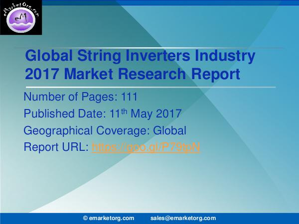 Global String Inverters Market Research Report 2017 String Inverters Market 2017 Business Planning Res