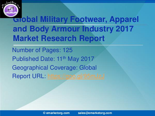 Global Military Footwear, Apparel and Body Armour Market Report Military Footwear, Apparel and Body Armour Industr