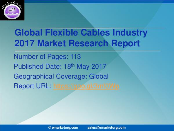 Global Flexible Cables Market Research Report 2017 Flexible Cables Market in Global Industry Overview