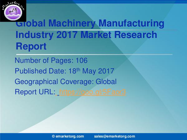 Global Machinery Manufacturing Market Research Report 2017 Machinery Manufacturing Market to 2021 Consumption